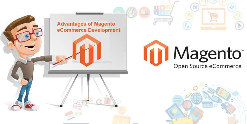 Advantages of Magento eCommerce Development