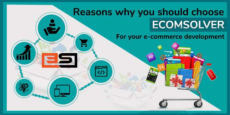 8 Reasons Why You Should Choose Ecomsolver for eCommerce Development
