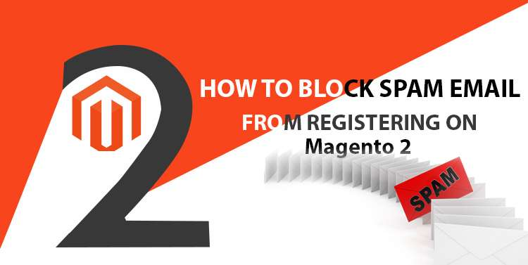 How to Block Spam E-mail from registering on Magento2 site