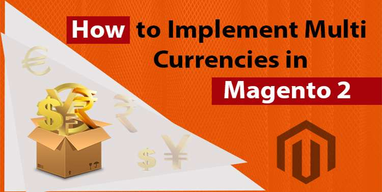 How to Implement Multi Currencies in Magento 2