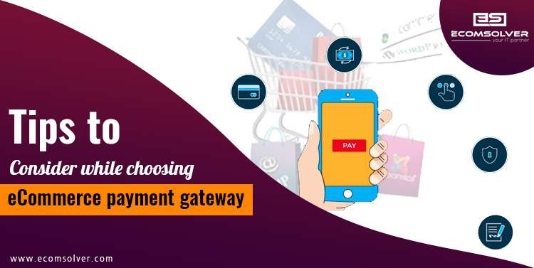 Tips to Consider while Choosing eCommerce Payment Gateway