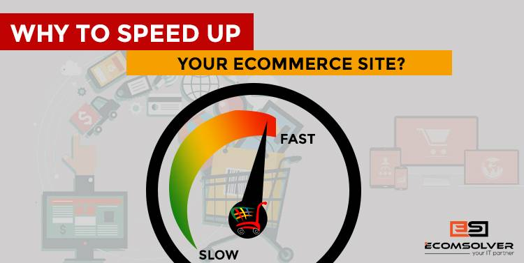 Why to speed up your eCommerce site?